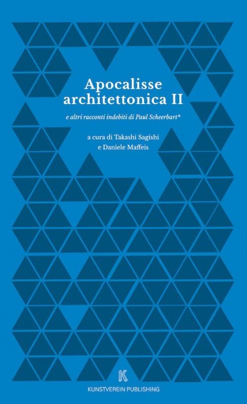 Apocalisse Architettonica II e altri racconti indebiti di Paul Scheerbart*