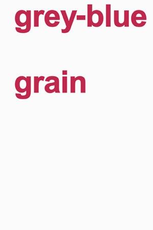 Grey-Blue Grain