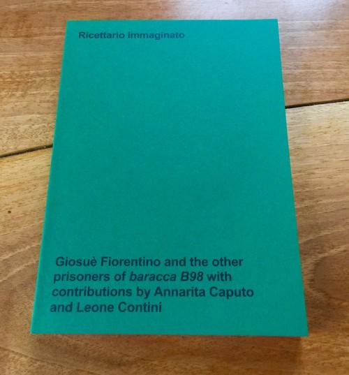 Ricettario Immaginato - Giosue Fiorentino And The Other Prisoners Of Baracca B98